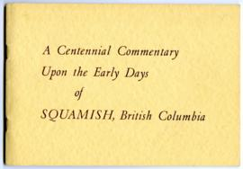 A Centennial Commentary Upon the Early Days of Squamish, British Columbia